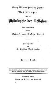Werke: Nebst einer Schrift über die Beweise vom Daseyn Gottes. Vorlesungen über die Philosophie der Religion ; Band 2, Band 12