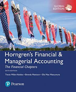 Horngren s Financial   Managerial Accounting  The Financial Chapters  Global Edition Book