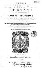 Opus de religionis. Authore R. P. Francisco Suarez