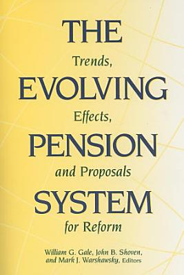 The Evolving Pension System PDF