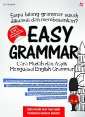 Easy Grammar: Cara Mudah, Cepat dan Asyik Menguasai English Grammar (EDISI LENGKAP)