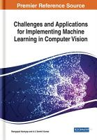 Challenges and Applications for Implementing Machine Learning in Computer Vision PDF