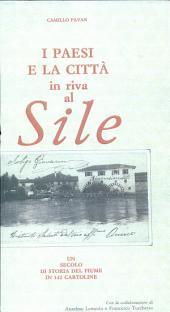 I paesi e la città in riva al Sile: Un secolo di storia del fiume in 142 cartoline