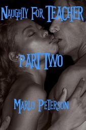 Naughty for Teacher Vol. 2 (Interracial Dominant Man/Submissive Woman BW/WM Erotica)