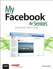 My Facebook for Seniors: Edition 2