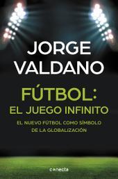 Fútbol: el juego infinito: El nuevo fútbol como símbolo de la globalización