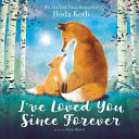 I Ve Loved You Since Forever Board Book