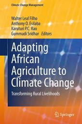 Adapting African Agriculture to Climate Change: Transforming Rural Livelihoods