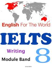 English For The World: IELTS Writing Module Band 8