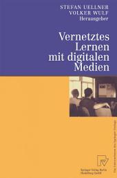 """Vernetztes Lernen mit digitalen Medien: Proceedings der ersten Tagung """"Computergestütztes Kooperatives Lernen (D-CSCL 2000)"""" am 23. und 24. März 2000 in Darmstadt"""