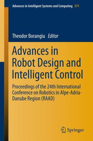 Advances in Robot Design and Intelligent Control PDF
