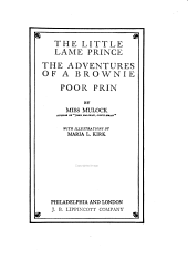 The Little Lame Prince: The Adventures of a Brownie ; Poor Prin