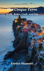 The Cinque Terre Walk, Relax, Cook, and Eat