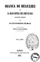 Bianca di Beaulieu e la mano destra del sire di Giac racconti storici di Alessandro Dumas