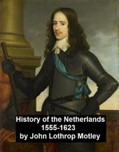 History of the Netherlands 1555-1623