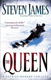 The Queen (The Bowers Files Book #5): A Patrick Bowers Thriller
