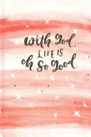 With God  Life Is Oh So Good