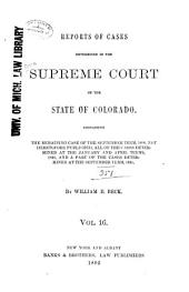 Cases Argued and Determined in the Supreme Court of the State of Colorado: Volume 16