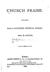 Church Praise  Comprising Part I  Complete Metrical Psalms  Part II  Hymns PDF
