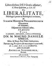 C. Plinii epistolam 30. lib. IX. de liberalitate philologice pariter ac philosophice evolutam sistit