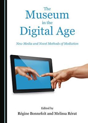 The Museum in the Digital Age PDF