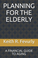 Planning for the Elderly: A Financial Guide to Aging
