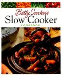 Betty Crocker's Slow Cooker Cookbook