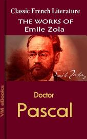 Doctor Pascal: Works Of Zola