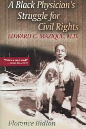 A Black Physician's Struggle for Civil Rights: Edward C. Mazique, M.D.