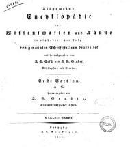 Allgemeine Encyclop  die der Wissenschaften und K  nste in alphabetischer Folge von genannten Schriftstellern bearbeitet und herausgegeben von J S  Ersch und J G  Gruber PDF