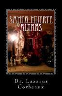 Santa Muerte Altars