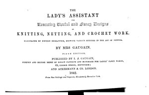 The Lady s Assistant for Executing Useful and Fancy Designs in Knitting  Netting  and Crochet Work     Fifth Edition