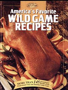 America s Favorite Wild Game Recipes Book