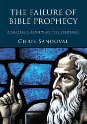 The Failure Of Bible Prophecy Book PDF