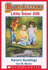 Karen's Ducklings (Baby-Sitters Little Sister #26)