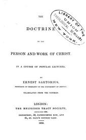 The Doctrine of the Person and Work of Christ: In a Course of Popular Lectures