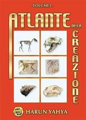 ATLANTE DELLA CREAZIONE - vol. 1 -