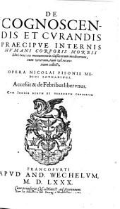 De cognoscendis et curandis praecipue internis ... morbis Libri 3
