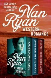 Western Romance: Outlaw's Kiss, Written in the Stars, and The Princess Goes West