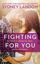 Fighting For You: A Danvers Novel