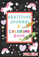 Gratitude Journal and Coloring Book for Kids - Unicorn Black Cover