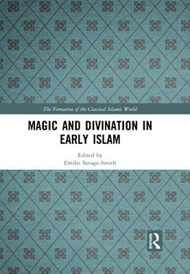 Magic and Divination in Early Islam PDF