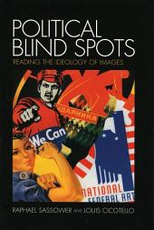 Political Blind Spots: Reading the Ideology of Images