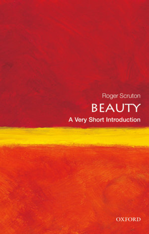 Beauty  A Very Short Introduction