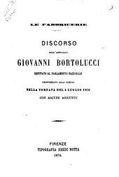 Le fabbricerie discorso dell'avvocato Giovanni Bortolucci deputato al Parlamento Nazionale pronunziato alla Camera nella tornata del 4 luglio 1870 con alcune aggiunte