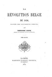 La révolution belge de 1830: d'argrès des documents inédits, Volume 2