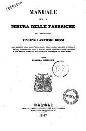 Manuale per la misura delle fabbriche Vincenzo Antonio Rossi