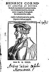 Henrici Cornelii Agrippae Ab Nettesheym, De incertitudine et uanitate scientiarum declamatio inuectiua