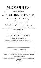 Mémoires pour servir à l'histoire de France sous Napoléon: Notes et Mélanges (3 v.)