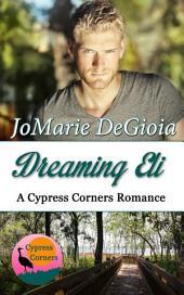 Dreaming Eli: Cypress Corners Book 7